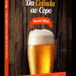 Da Cevada ao Copo: O Guia Completo Para Fazer sua Cerveja